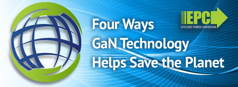 Four Ways GaN Technology Helps Save the Planet