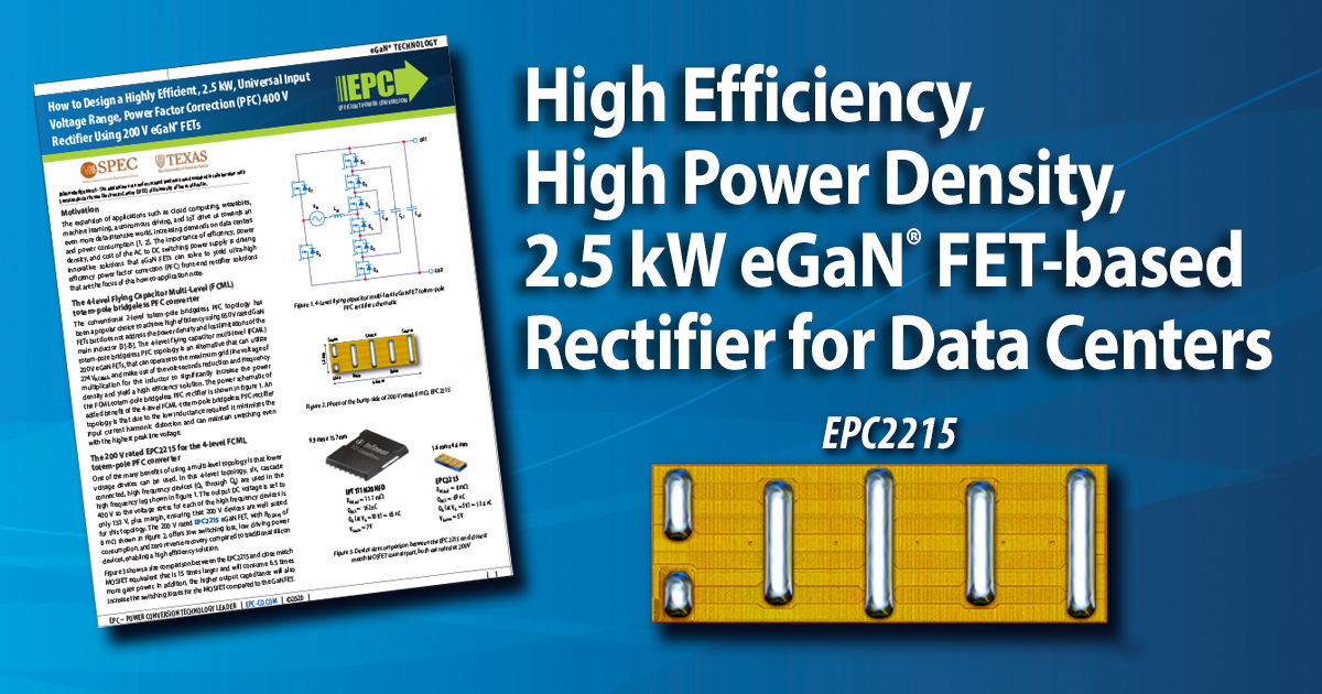 How to Design a Highly Efficient, 2.5 kW, Universal Input Voltage Range, Power Factor Correction (PFC) 400 V Rectifier Using 200 V eGaN<sup>®</sup> FETs