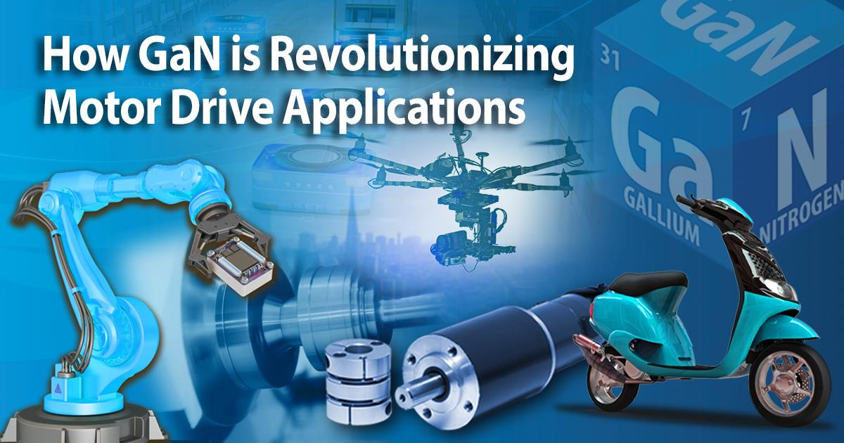 How GaN is Revolutionizing Motor Drive Applications