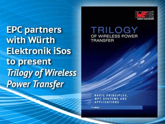 EPC partners with Würth Elektronik eiSos to present Trilogy of