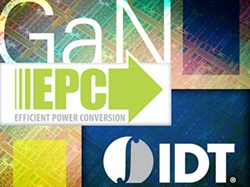 IDT and EPC Collaborate to Integrate Gallium Nitride and Silicon for Faster, Higher Efficiency Semiconductor Devices