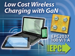 Efficient Power Conversion Corporation (EPC) Expands eGaN Product Family for Wireless Charging Applications with, Extremely Small, Low Cost FETs
