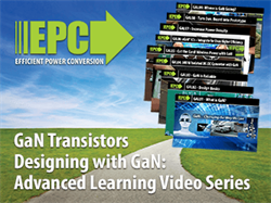 Advanced Video Series Teaches How to Design with Gallium Nitride (GaN) Power Devices for State-of-the-Art Power Conversion
