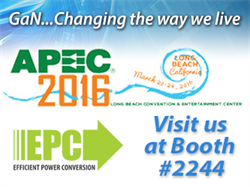 EPC、2016 Applied Power Electronics and Exposition Conference(APEC)でeGaN技術を使って生き方を変えるアプリケーションを展示
