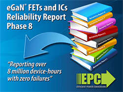 Efficient Power Conversion (EPC) Publishes Reliability Report Documenting GaN Technology Reliability After Millions of Device Hours of Rigorous Stress Testing