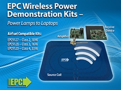 EPC Announces a Full Range of Wireless Power Demonstration Kits That Can Be Used to Design Systems That Power Anything from Lamps to Laptops
