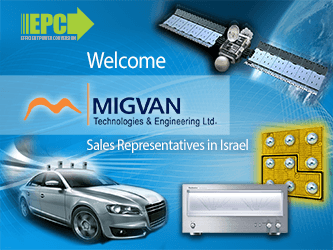 Efficient Power Conversion (EPC) Announces MIGVAN as Sales, Marketing, and Technical Support Partner for Israel