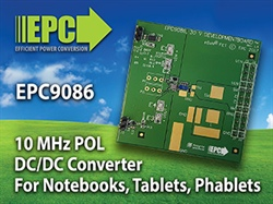 EPC Announces Development Board Operating Up To 10 MHz for High Efficiency at High Frequency Point-of-Load DC-DC Conversion