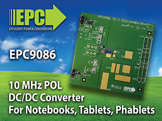 EPC Announces Development Board Operating Up To 10 MHz for High Efficiency ...