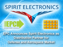 Efficient Power Conversion (EPC) Announces Spirit Electronics as Distribution Partner for Defense and Aerospace Market