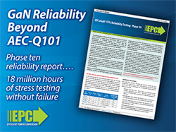 Efficient Power Conversion (EPC) Publishes Tenth Reliability Report Highlighting Gallium Nitride Device Testing Beyond Automotive AEC-Q101 Qualification
