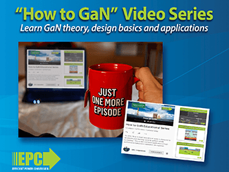 EPC Launches Update of Popular Video Podcast Series on Gallium Nitride (GaN) ...