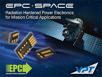 EPC and VPT, Inc. Announce Joint Venture – EPC Space – Targeting the Radiation Hardened Power Electronics Market for Mission Critical Applications