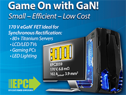 EPC Launches 170 V eGaN FET Offering Best-in-Class Synchronous Rectification Performance and Cost to Seize High End Server and Consumer Power Supply Applications