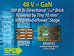 EPC Launches 300 W Bidirectional 16th Brick for High-Density Computing and Data Centers Powered by Gallium Nitride (GaN) Integrated Power Stage