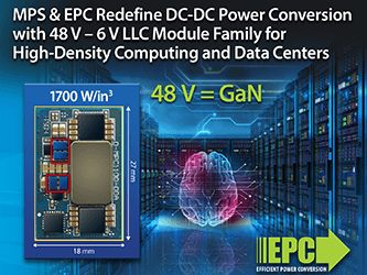 MPS & EPC Redefine DC-DC Power Conversion with 48 V – 6 V LLC Module Family ...