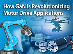 GaN Is Revolutionizing Motor Drive Applications