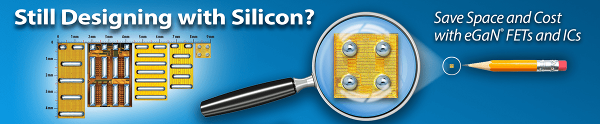 Gallium Nitride FETs Deliver High Performance at Silicon Prices