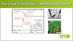 How to GaN 07 – Design Basics: Modeling and Measurement